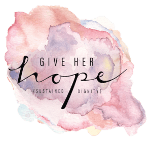 Give Her Hope Full