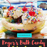 Our Visit To Roger's Bulk Candy & Ice-Cream – Because Sometimes A Girl Just Needs To Have Fun