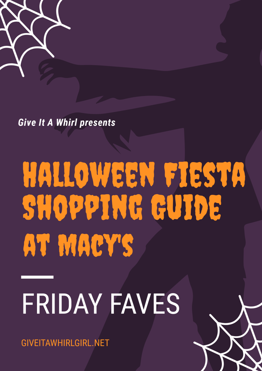 20181019 104158 00017413820077384831800 - Halloween Fiesta At Macy's Shopping Guide - Friday Faves