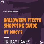 Halloween Fiesta At Macy's Shopping Guide – Friday Faves