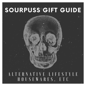 Sourpuss Gift Guide - Housewares, Etc For The Alternative Lifestyle