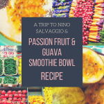 Nino Salvaggio & Tropical Passion Fruit & Guava Smoothie Bowl RECIPE – Tried It Out Tuesday
