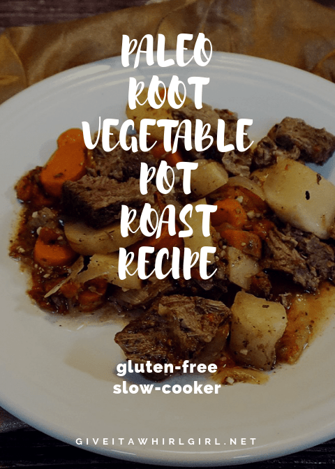 Paleo Root Vegetable Pot Roast RECIPE by Give It A Whirl Girl (Slow-Cooker, Gluten-Free)