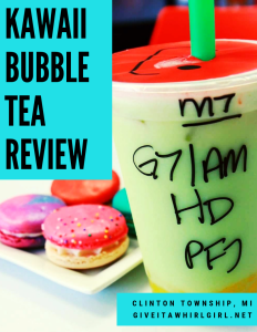 Kawaii Bubble Tea Clinton Township Review by Give It A Whirl Girl (Kimmy Ripley) Boba and Macarons