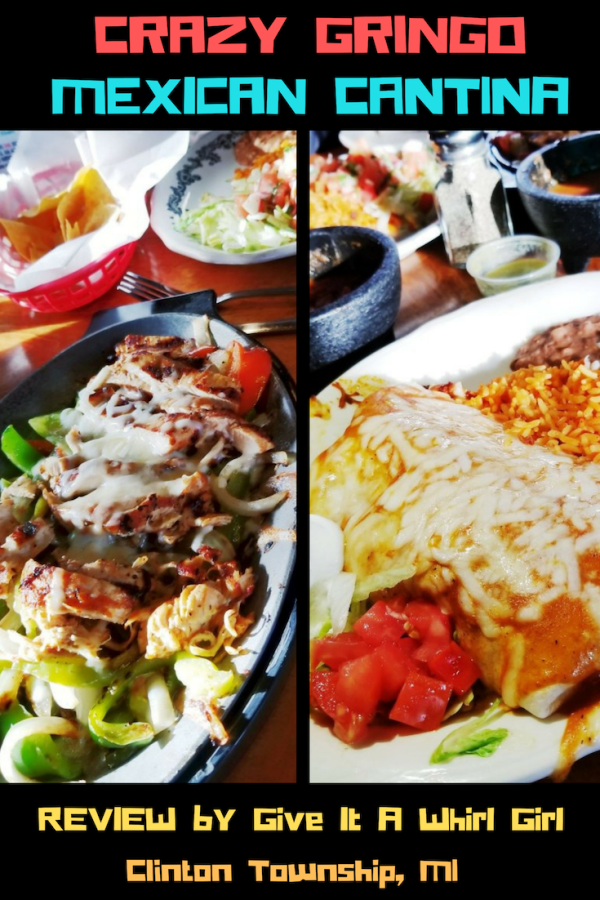 Crazy Gringo Mexican Cantina REVIEW – Restaurant In Clinton Township, MI by Give It A Whirl Girl