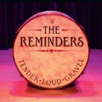 The Reminders Tender Loud Gravel