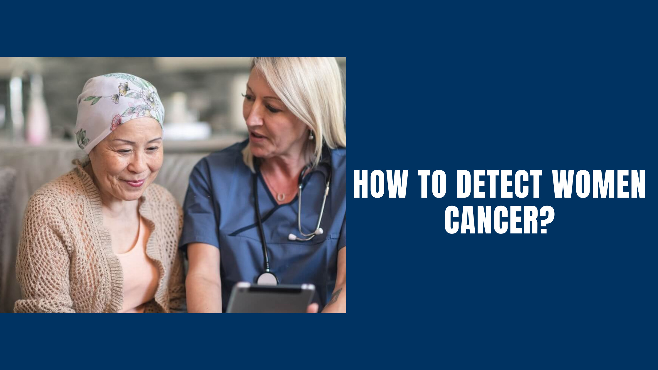 How To Detect Women Cancer?