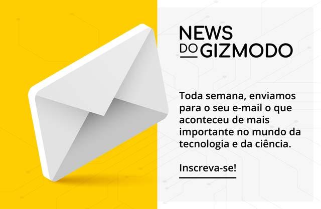Assine a newsletter do Gizmodo