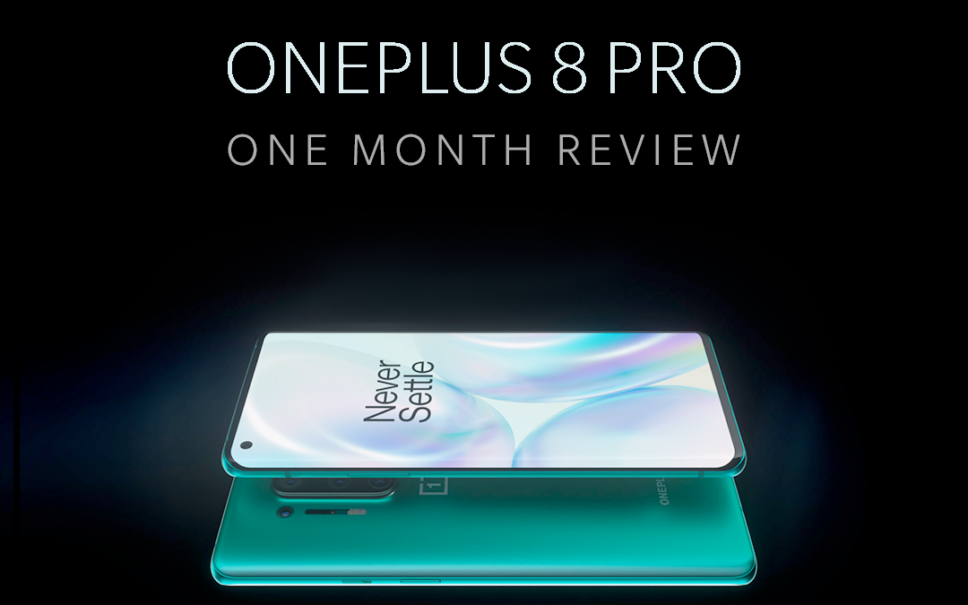 OnePlus 8 Pro Review – After using it for One month