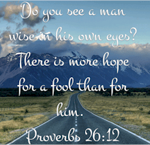 A man of God should not be a fool, but instead be wise. Let us not act the fool, but instead, help fools to become wise by sharing the love of Christ with them, that they too can become wise in the eyes of The Lord through obedience to the Gospel.