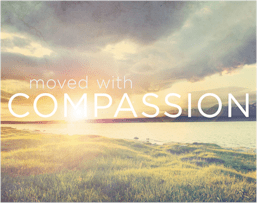 God motivated saints are moved with compassion to care for the needy and help when they can. Every contact with the lost is an opportunity for evangelism.