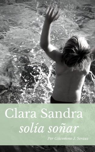 Clara Sandra Solía Soñar - La Novela