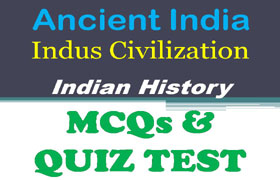 [MCQ Set] Indus valley Civilization> Objective GK Questions Answers