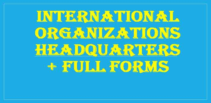 International Organisations and their Headquarters