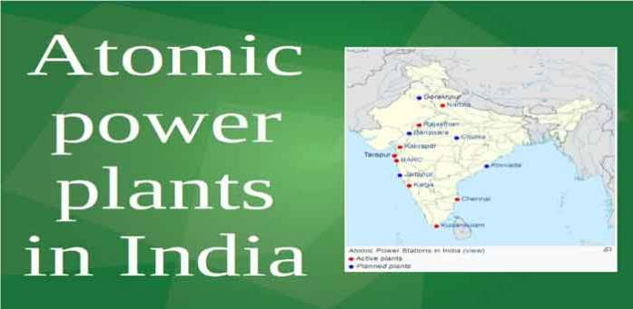 GK> List of Nuclear Power Plants in India with Capacity [PDF