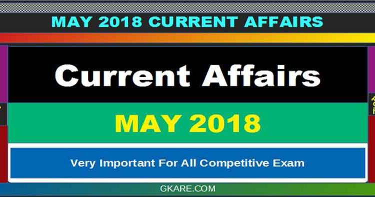 May 2018 Current Affairs pdf