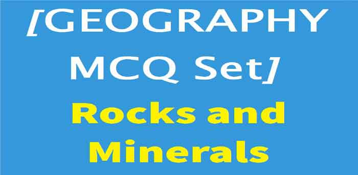 MCQ Set Rocks and Minerals