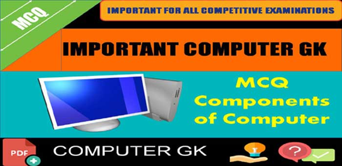 MCQ Set-2] Components of Computer - GK Objective Question Answer