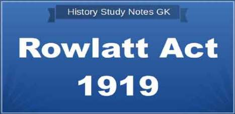 Rowlatt Act 1919 | [Important GK Notes + PDF]
