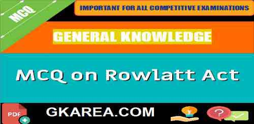 MCQ on Rowlatt Act 1919