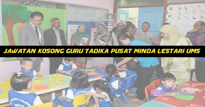 Iklan Jawatan Kosong Guru Tadika Pusat Minda Lestari UMS