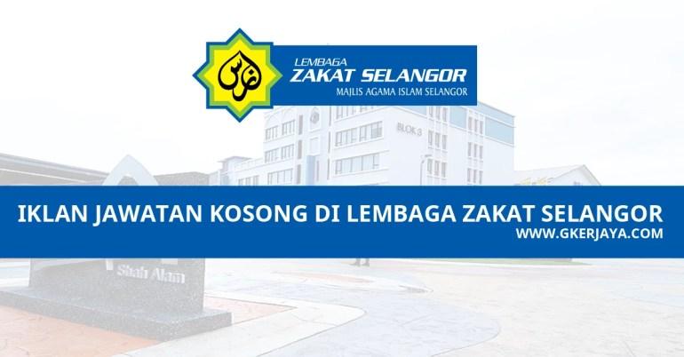 Iklan Kerjaya di Lembaga Zakat Selangor