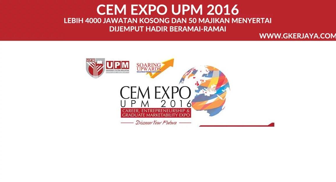CEM Expo UPM 2016 Lebih 4000 Jawatan Kosong
