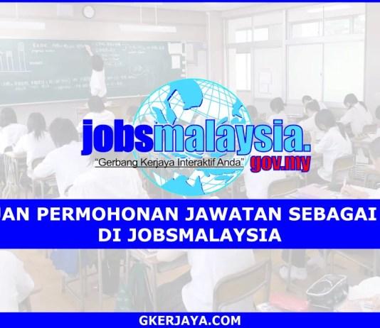 Cara mohon kerja Cikgu di Jobsmalaysia