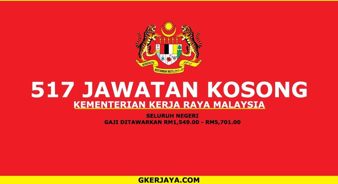Iklan jawatan kosong Kementerian Kerja Raya Malaysia 517 Kekosongan
