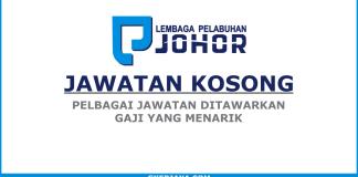 Iklan kerja kosong Lembaga Pelabuhan Johor