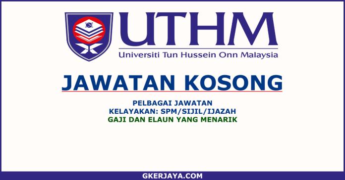 Jawatan kosong UTHM Permohonan Online