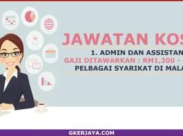 Jawatan kosong bidang admin dan Assistant - mohon online