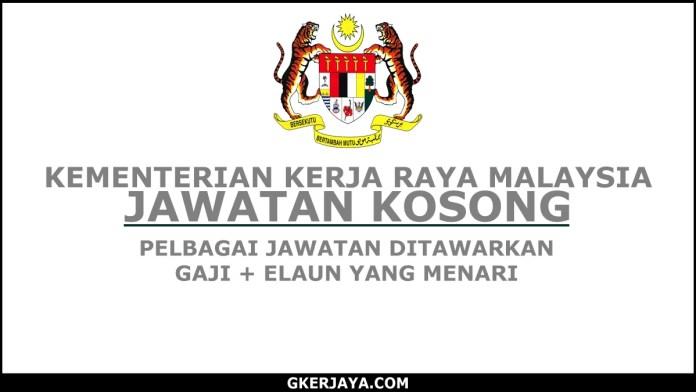 Kerja Kosong Kementerian Kerja Raya Malaysia