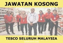 Kerja Kosong Tesco Store Seluruh Malaysia
