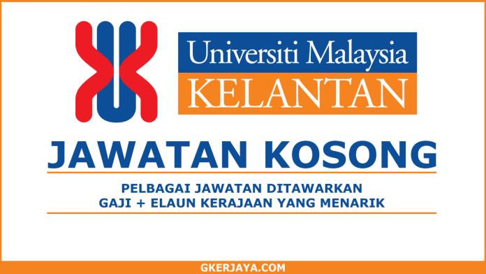 Kerja Kosong Universiti Malaysia Kelantan