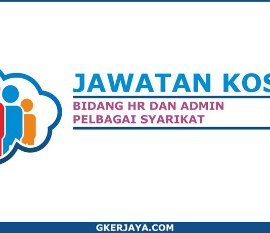 Kerja kosong HR dan Admin Pelbagai Syarikat