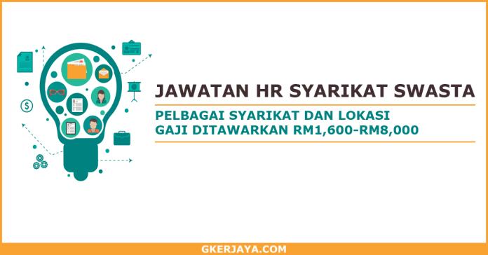 Kerja kosong HR syarikat Swasta Terkini