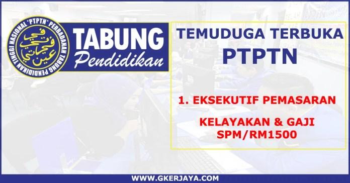 Temuduga terbuka PTPTN jawatan Kelayakan SPM