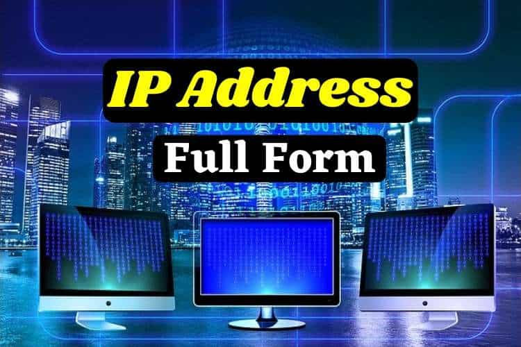 IP का फुल फॉर्म - Full Form of IP address in Hindi