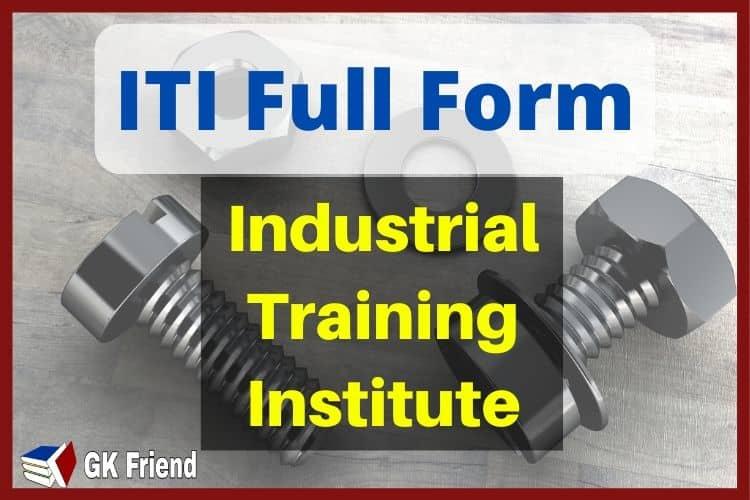 ITI का फुल फॉर्म – ITI Full Form in Hindi