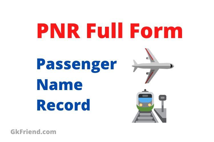 PNR का फुल फॉर्म - PNR Full Form in Hindi