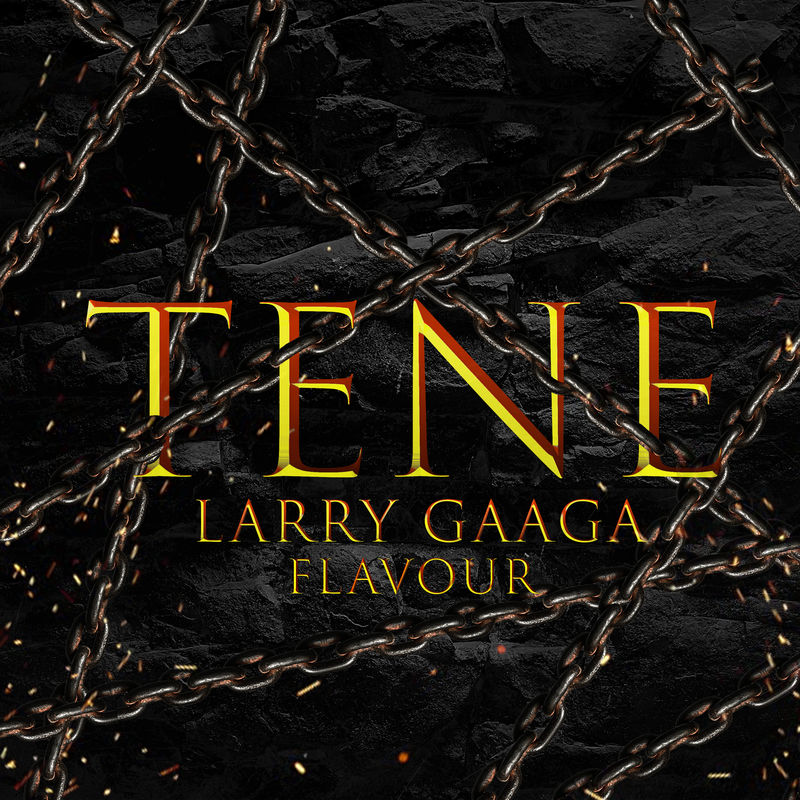 MUSIC: Larry Gaaga – Tene Ft. Flavour 1