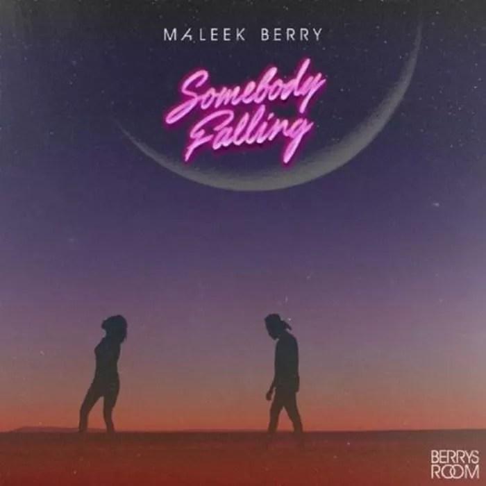 [Music] Maleek Berry – Somebody Falling 1