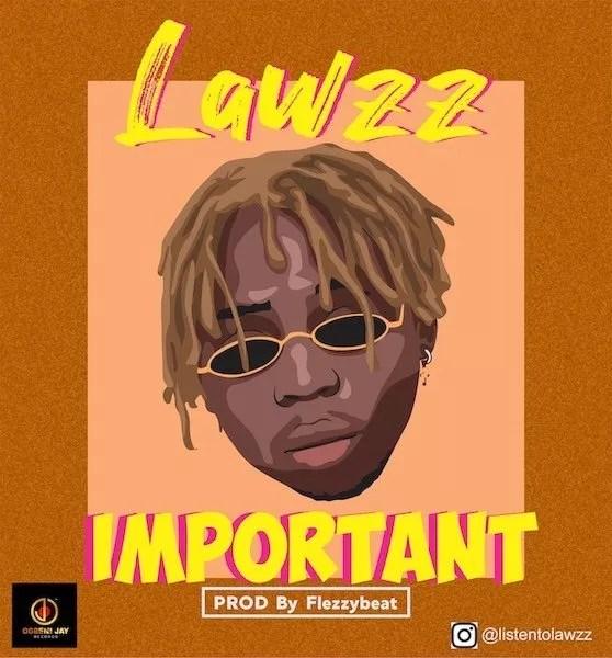 [Music] Lawzz – Important 1