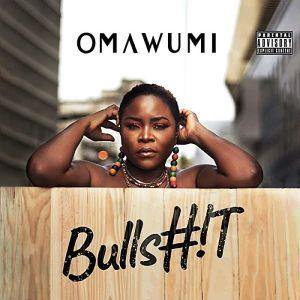Download Omawumi – Bullshit