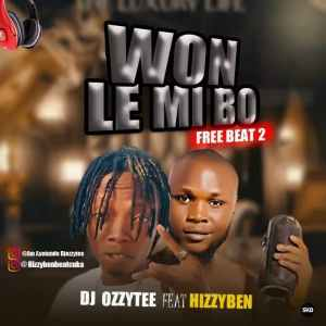 DJ Ozzytee X Hizzyben - WON LE MI BO Ver 2.0