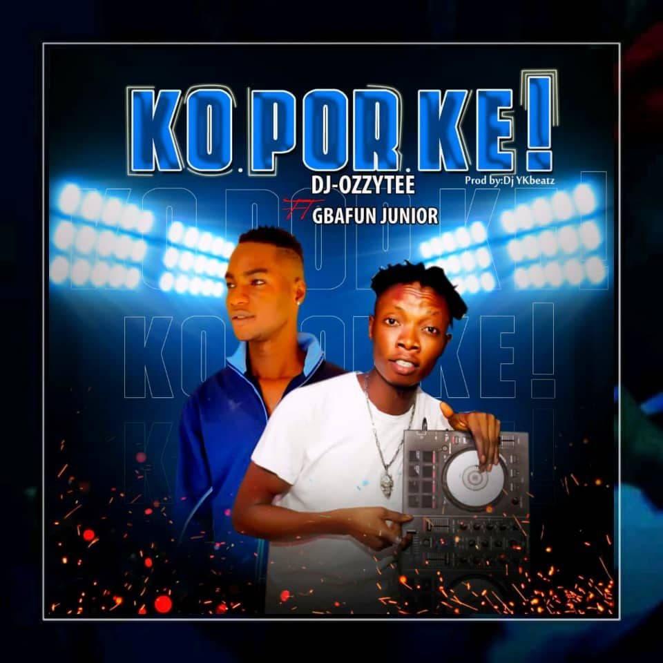 Djozzytee Ft Gbafun Junior - Ko Por Ke