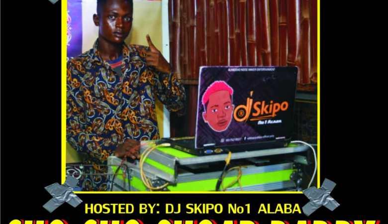 DJ SKIPO CHO CHO SUGAR DADDY MIXTAPE 2021 08176218337