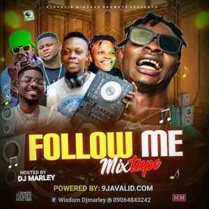 Download DJ Marley - Follow Me Mix 09064843242 2
