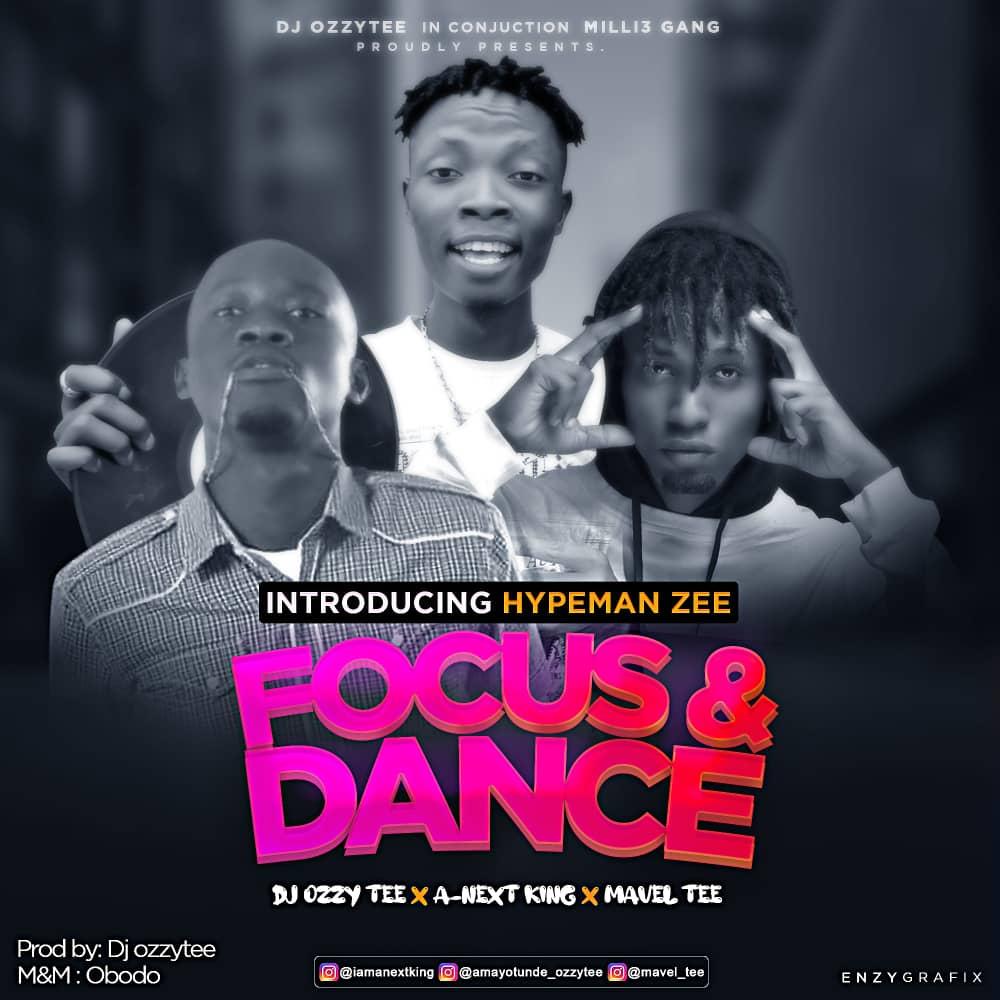 DJ Ozzytee ft A-Next King x Mavel Tee x Hypemanzeez - Focus & Dance